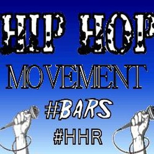 HIP HOP MOVEMENT #Bars #HHR