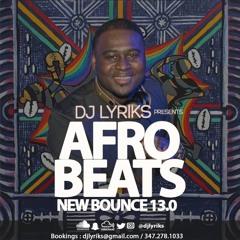 DJ Lyriks Presents Afrobeats New Bounce 13.0