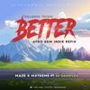 Download Better - Squeeze Tarela Afro EDM Indie Refix by Maze x Mxtreme Ft Dj Samplex.mp3 Mp3