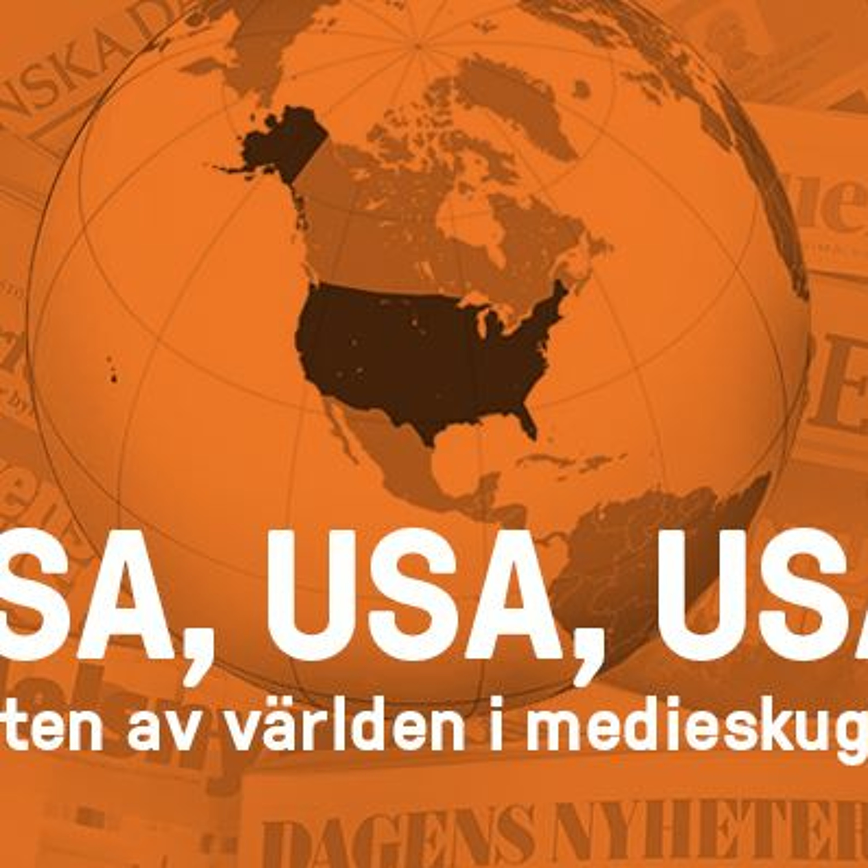 USA, USA, USA! Resten av världen i medieskugga