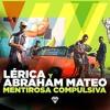 Lerica, Abraham Mateo - Mentirosa Compulsiva (Dj Nev & Dj Rajobos Edit)