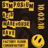 Symposium Acid Warehouse Rave Promo Mix 10/03/18