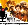 Star Wars Reporter Podcast Ep.2: The Solo Movie Trailer