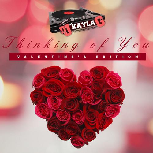 DJ Kayla G - Thinking of You (VALENTINE'S DAY Edition Mix) (80/90s R&B)