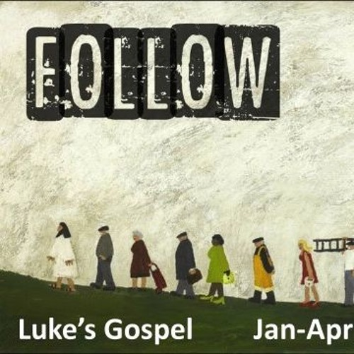 180114 Luke 8v1 - 21 Followers Of Jesus Listen To Him