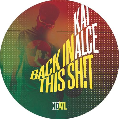NDATL 019 Kai Alcé - Back In This Sh!t