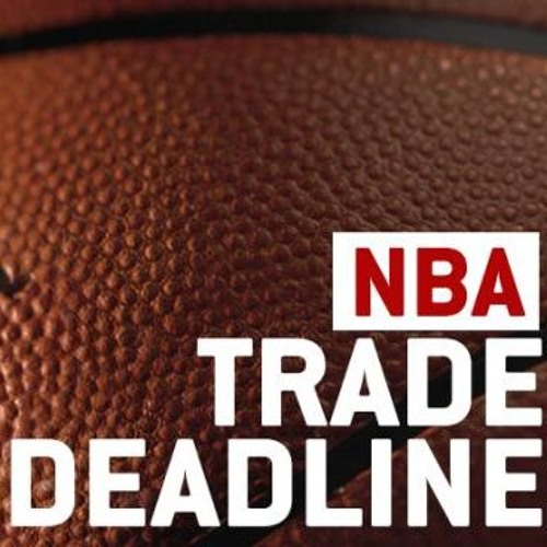 Podcast NBA #243 Trade Deadline Le GROS Débrief