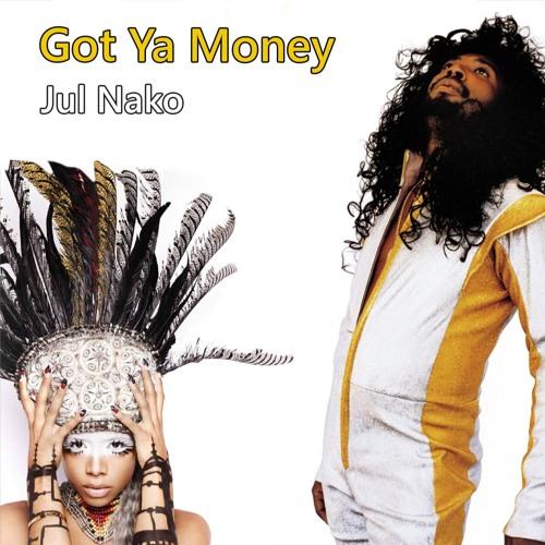 Got Ya Money - Jul Nako