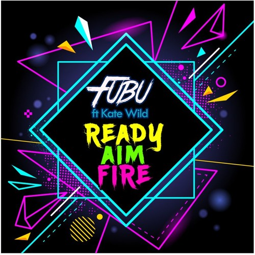 Fubu Ft Kate Wild - Ready Aim Fire