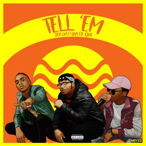 Music: DEFLON - TELL 'EM (ft. Khal'ed & Rhae)