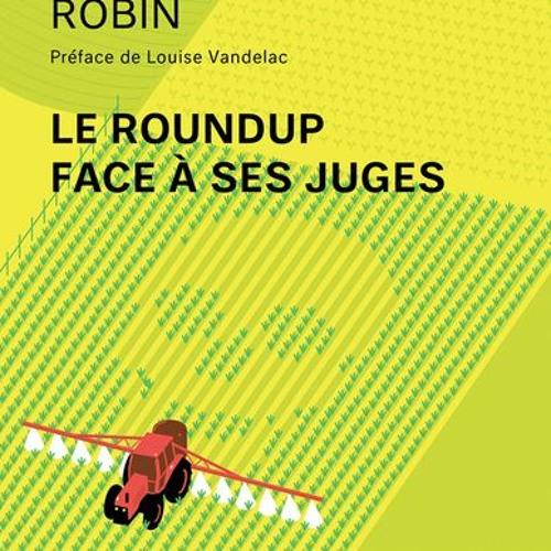 Le Pied à Papineau, CKVL FM 100,1 : Le Roundup, Glyphosate = poison : Monique-Marie Robin