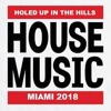 HOUSE MUSIC MIAMI 2018
