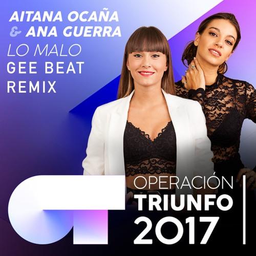 Aitana Ocaña, Ana Guerra - Lo Malo (Gee Beat Remix)