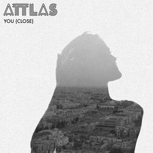 ATTLAS - You (Close)