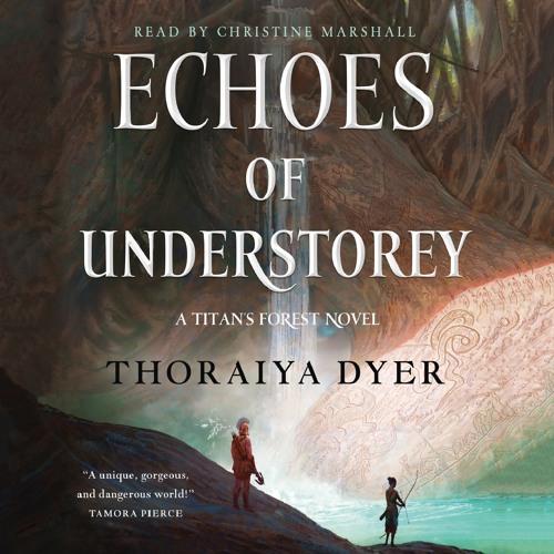 Echoes Of Understorey by Thoraiya Dyer, audiobook excerpt