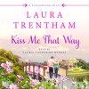 Kiss Me That Way by Laura Trentham, audiobook excerpt