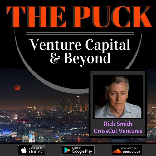 Episode 3: Rick Smith from CrossCut Ventures