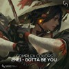 2NE1 - Gotta be you (Complex Colors Remix)