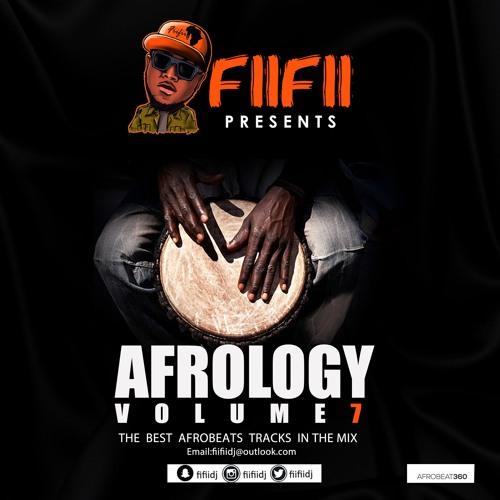 AFROBEATS MIX 2018 BY DJ FIIFII : AFROLOGY VOLUME 7 by Dj FiiFii