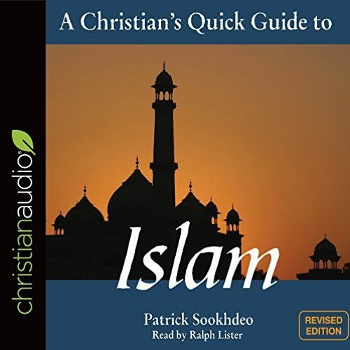 A Christian's Quick Guide To Islam