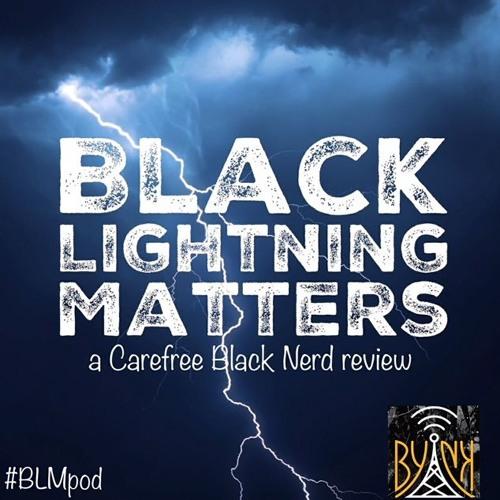 Black Lightning Matters | Ep 04: Black Jesus | with @ColeJackson12