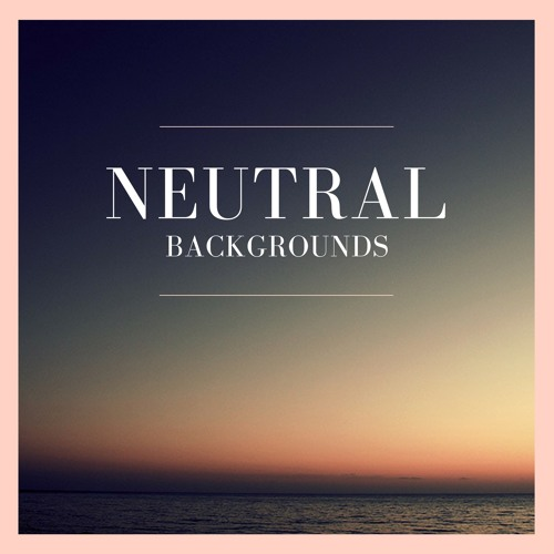 Neutral Backgrounds