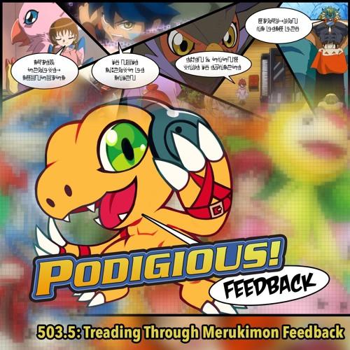 """Digimon Data Squad Merukimon Pt. 1 Feedback [503.5: """"Treading Through Merukimon Feedback""""]"""