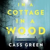 In A Cottage In A Wood By Cass Green Audiobook Excerpt