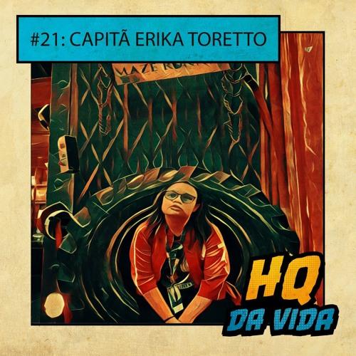 HQ da Vida #21 LGBTTs: Capitã Erika Toretto