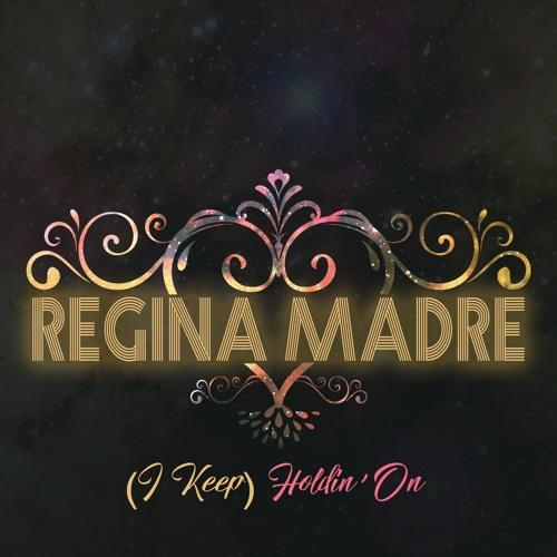 (I Keep) Holding On - ReginaMadre