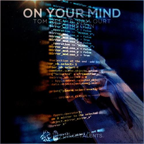 Tom Reev & Sam Ourt - On Your Mind (Ft. Obregon)