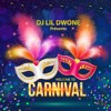 Welcome To Carnival By DJ LiL Dwone