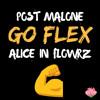 Post Malone Go Flex Alice In Flowrz Remixexplicit Mp3