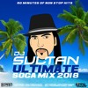 DJ SULTAN - ULTIMATE SOCA MIX 2018 - 90min - Machel Montano, Bunji Garlin, etc)