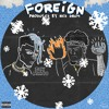Califix feat. Icy Narco - Foreign (Prod.Red Drum Beatz)
