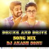 DRUNK AND DRIVE SONG MIX BY DJ AKASH SONU FROM SAIDABAD