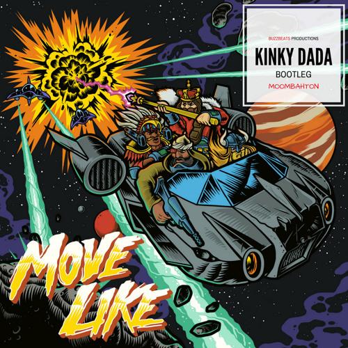 Bad Royale - Move Like (Kinky Dada Bootleg)