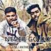 NEVER GO DOWN (OFFICIAL VIDEO) || UNIK CHIRAG X VSL ANTHEM || NEW DESI HIP-HOP 2018