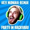 PewDiePie - Hey/Hej Monika (Remix by PartyInBackyard)