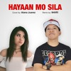 Hayaan Mo Sila (Cover) (N4VR! Remix) - Aiana Juarez