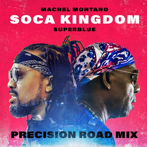 Machel Montano x Superblue - Soca Kingdom - Precision Road Mix