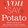 You Say Potato: A Book About Accents By Ben Crystal, David Crystal Audiobook Excerpt