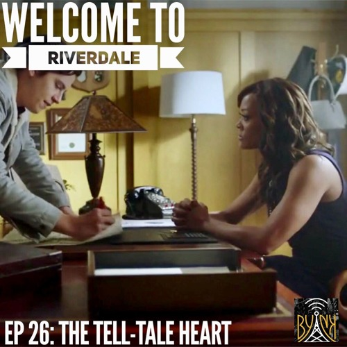 Welcome To Riverdale | Ep 26: The Tell-Tale Heart [ #WTRpod ]
