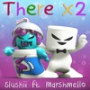 Slushii - There x2 ft. Marshmello (SirMark Remix)