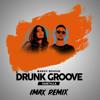 MARUV & BOOSIN - Drunk Groove (iMAX Remix)