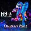 Kesha Your Love Is My Drug Kamikarzy Remix
