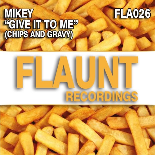 Mikey - Give It To Me (Chips And Gravy) Sample