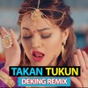 TAKAN TUKUN - (DEKING REMIX)