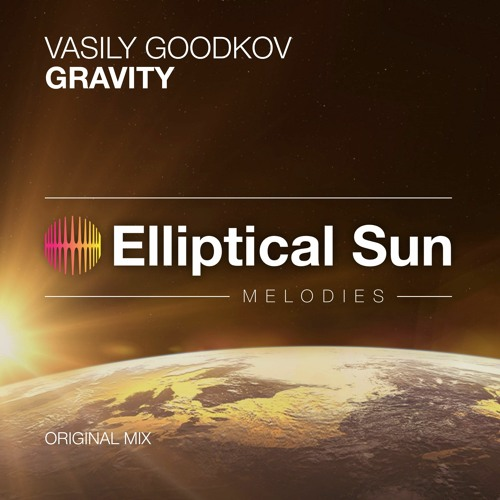 Vasily Goodkov - Gravity (Original Mix ) OUT NOW
