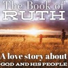 The Book of Ruth: A love story about God & His people